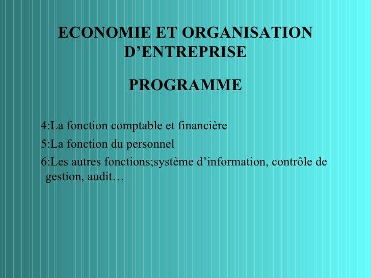 ECONOMIE ET ORGANISATION        D'ENTREPRISE                 PROGRAMME4:La fonction comptable et financière5:La fonction d...