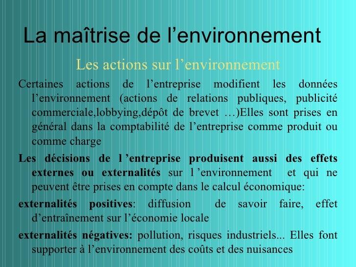 La maîtrise de l'environnement            Les actions sur l'environnementCertaines actions de l'entreprise modifient les d...
