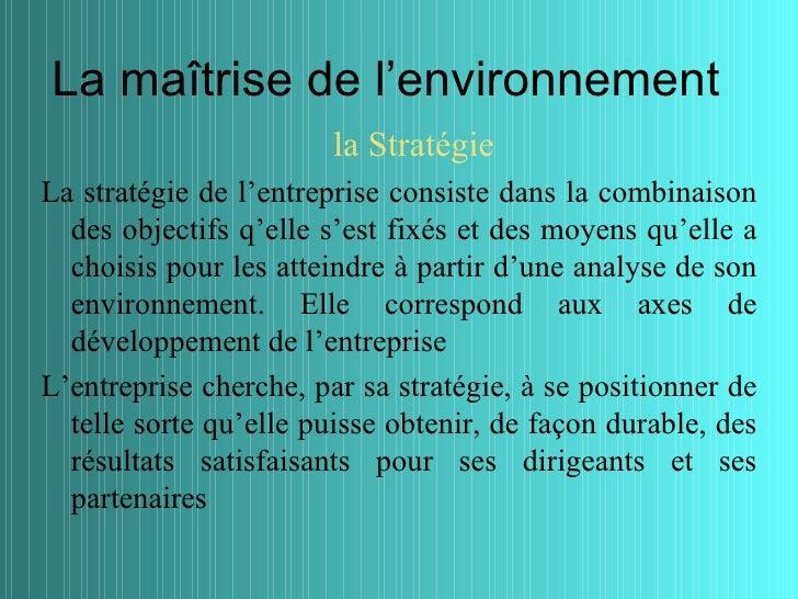 La maîtrise de l'environnement                        la StratégieLa stratégie de l'entreprise consiste dans la combinaiso...