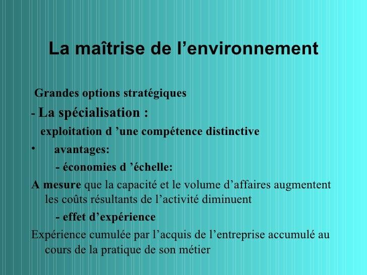 La maîtrise de l'environnementGrandes options stratégiques- La spécialisation :  exploitation d 'une compétence distinctiv...