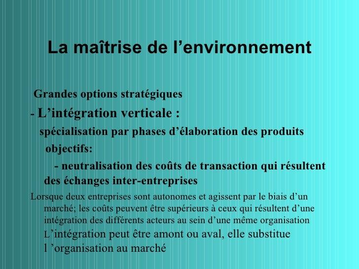 La maîtrise de l'environnementGrandes options stratégiques- L'intégration verticale :  spécialisation par phases d'élabora...
