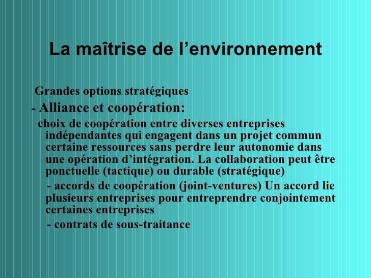La maîtrise de l'environnement Grandes options stratégiques- Alliance et coopération:  choix de coopération entre diverses...