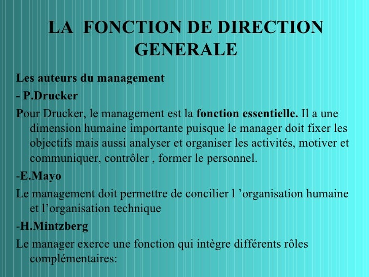 LA FONCTION DE DIRECTION             GENERALELes auteurs du management- P.DruckerPour Drucker, le management est la foncti...
