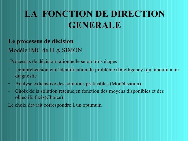 LA FONCTION DE DIRECTION                 GENERALELe processus de décisionModèle IMC de H.A.SIMON    Processus de décision ...
