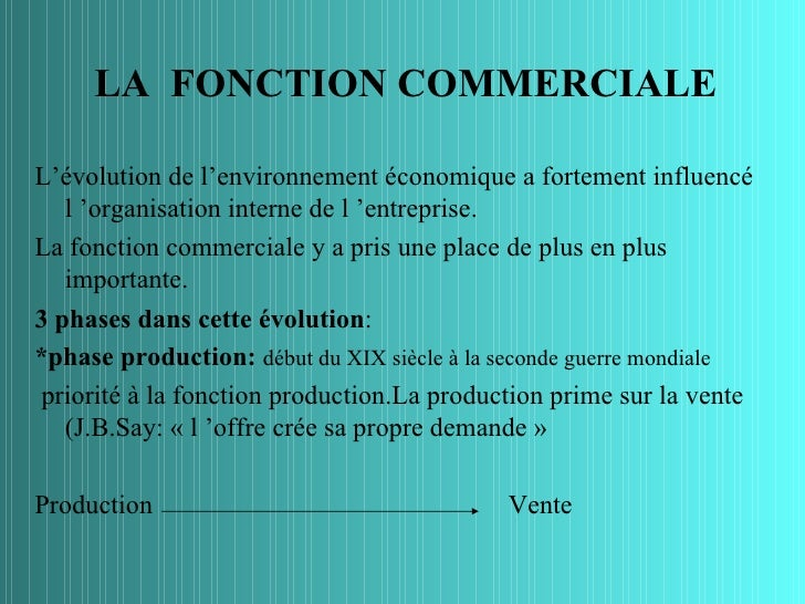 LA FONCTION COMMERCIALEL'évolution de l'environnement économique a fortement influencé   l 'organisation interne de l 'ent...