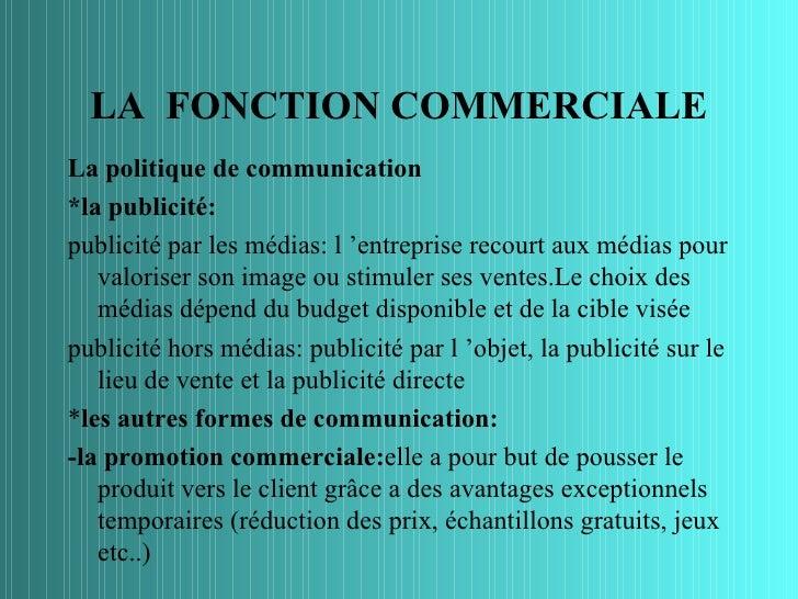 LA FONCTION COMMERCIALELa politique de communication*la publicité:publicité par les médias: l 'entreprise recourt aux médi...