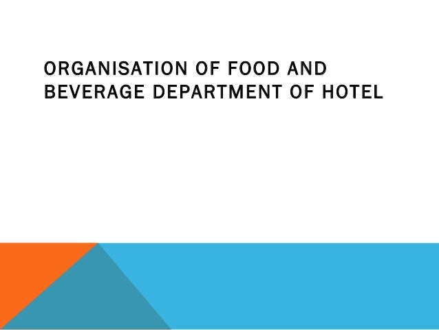ORGANISATION OF FOOD AND BEVERAGE DEPARTMENT OF HOTEL