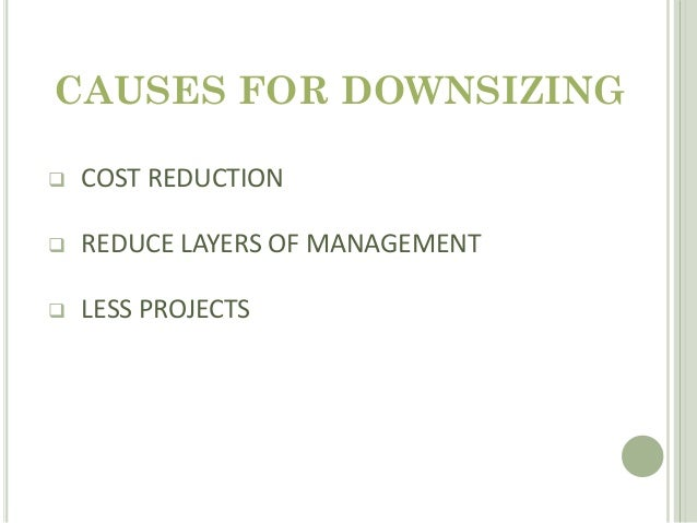 downsizing and restructuring challenges in hr Top leadership faces unique challenges during downsizing managing the organization dynamics of downsizing managing the organization dynamics of downsizing.