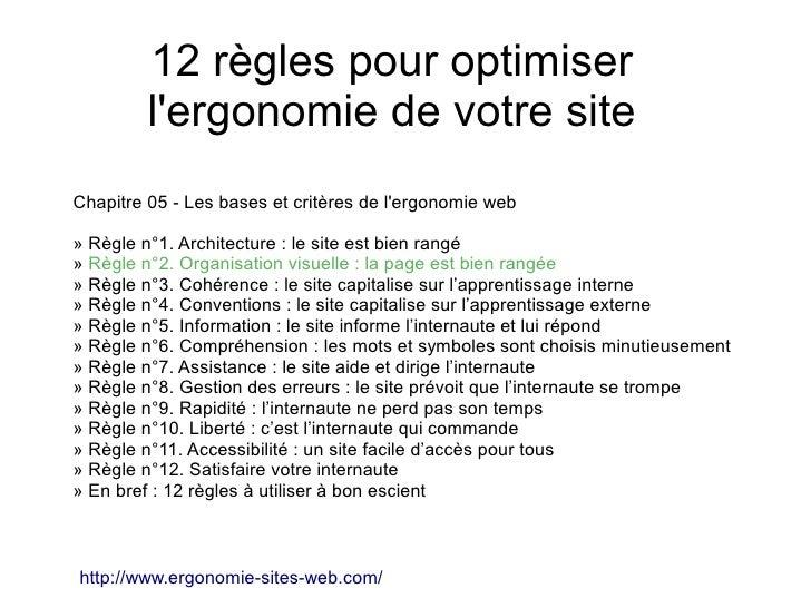 12 règles pour optimiser         lergonomie de votre siteChapitre 05 - Les bases et critères de lergonomie web» Règle n°1....