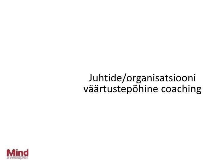 Juhtide/organisatsiooni väärtustepõhine coaching