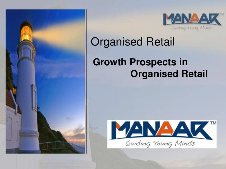 Organised RetailGrowth Prospects in       Organised Retail