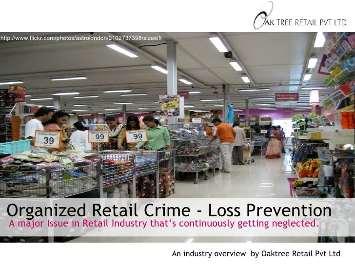 Organized Retail Crime - Loss Prevention http://www.flickr.com/photos/astrolondon/2102737398/sizes/l/ A major Issue in Ret...