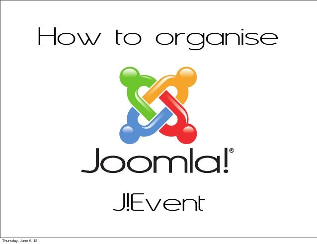 How to organiseJ!EventThursday, June 6, 13