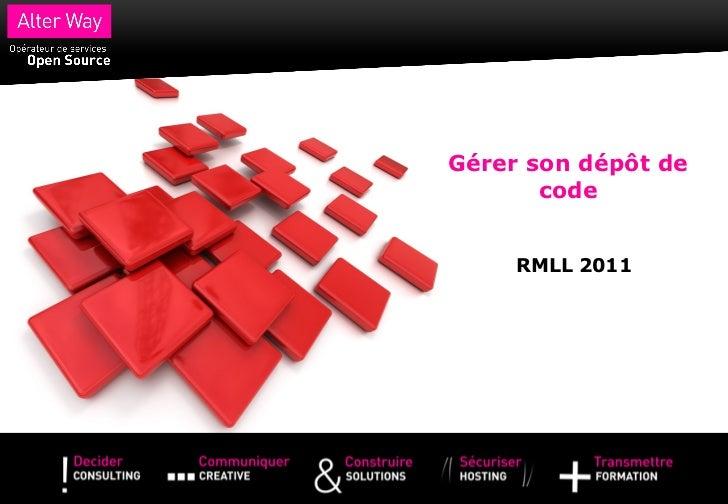 Gérer son dépôt de       code     RMLL 2011
