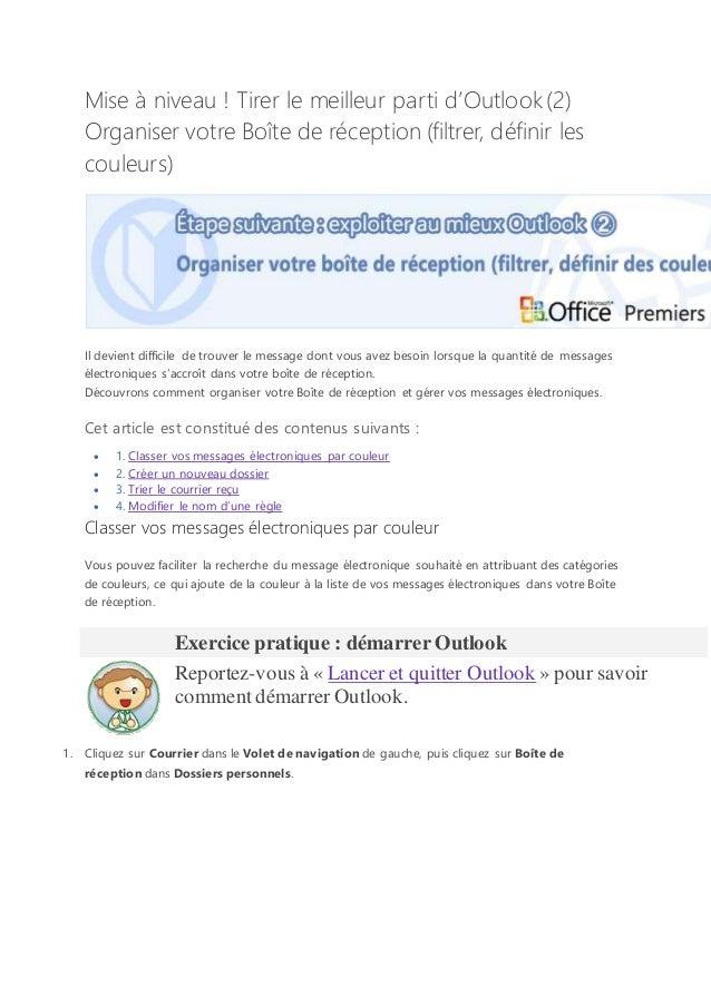 Mise à niveau ! Tirer le meilleur parti d'Outlook (2)  Organiser votre Boîte de réception (filtrer, définir les  couleurs)...