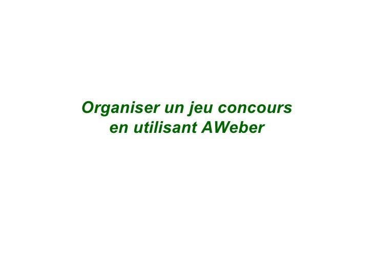 Organiser un jeu concours en utilisant AWeber