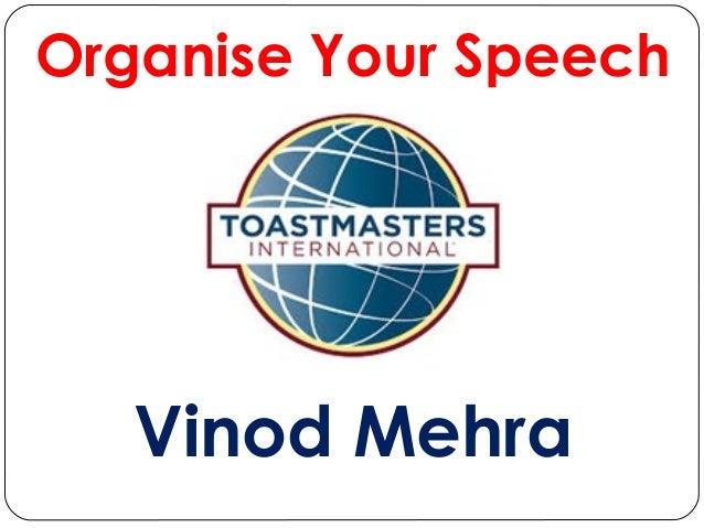 Organise Your Speech  Vinod Mehra
