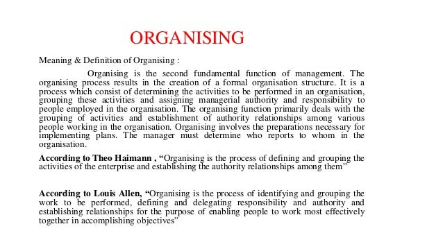 ORGANISING Meaning & Definition of Organising : Organising is the second fundamental function of management. The organisin...