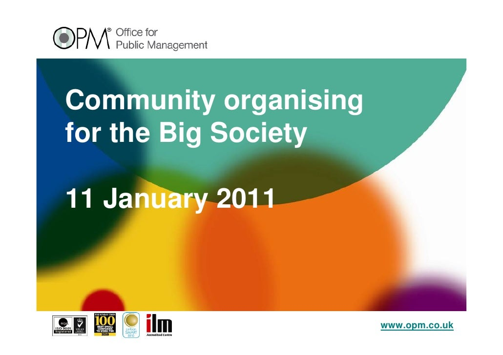 Community organisingfor the Big Society11 January 2011                       www.opm.co.uk