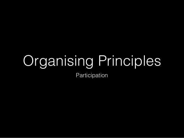 Organising Principles Participation