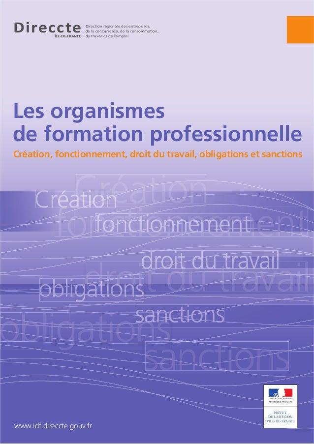 Les organismes de formation professionnelle Création, fonctionnement, droit du travail, obligations et sanctions Direc•onÊ...