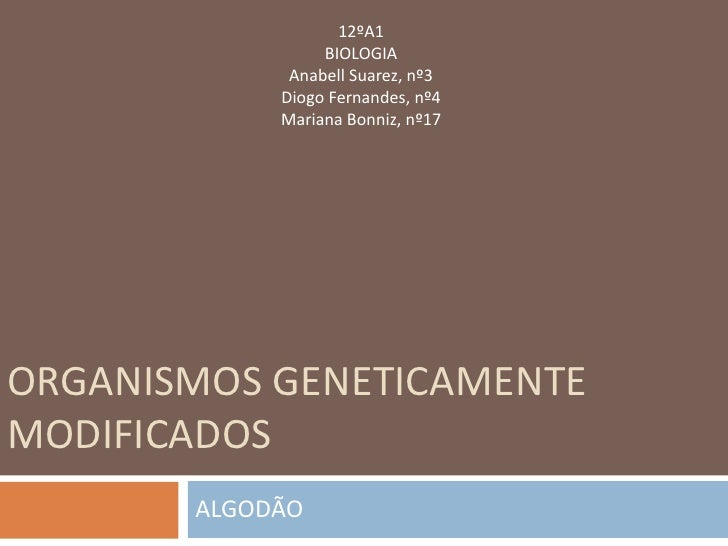 12ºA1                 BIOLOGIA             Anabell Suarez, nº3            Diogo Fernandes, nº4            Mariana Bonniz, ...