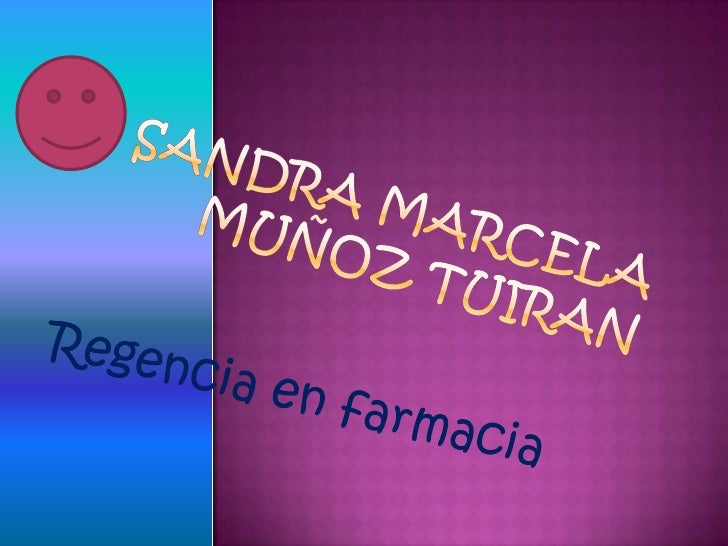 Sandra marcela muñoz tuiran<br />Regencia en farmacia<br />