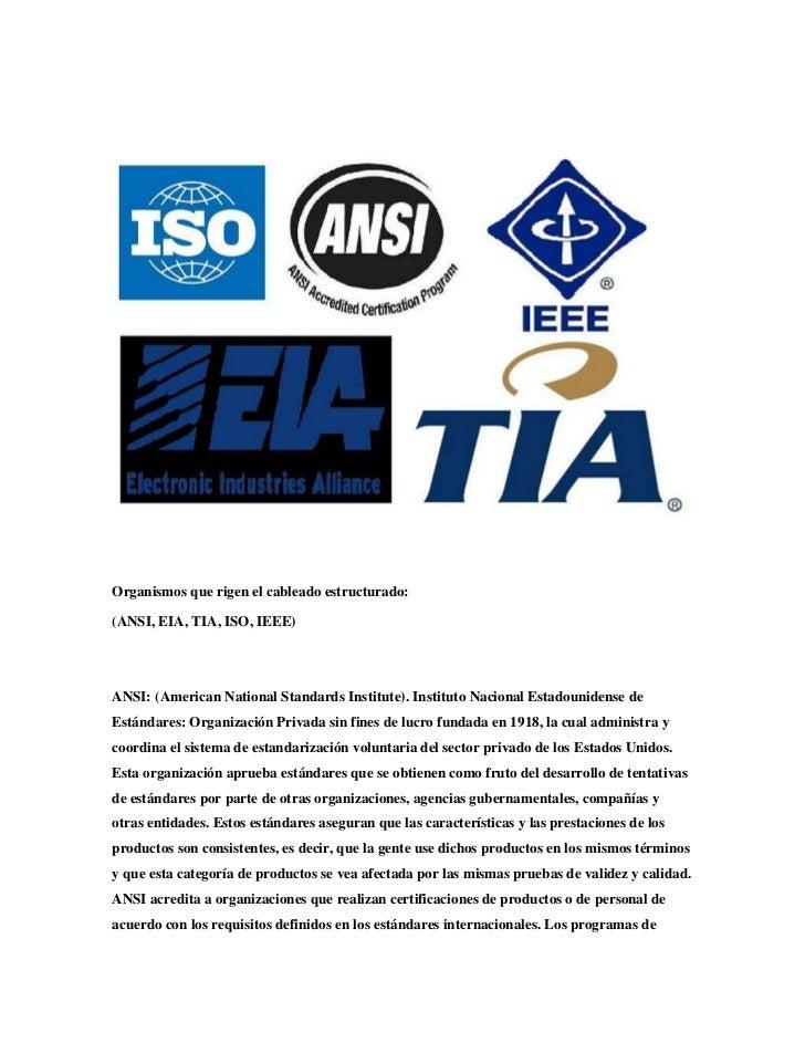 Organismos que rigen el cableado estructurado:<br />(ANSI, EIA, TIA, ISO, IEEE)ANSI: (AmericanNational Standards Institut...