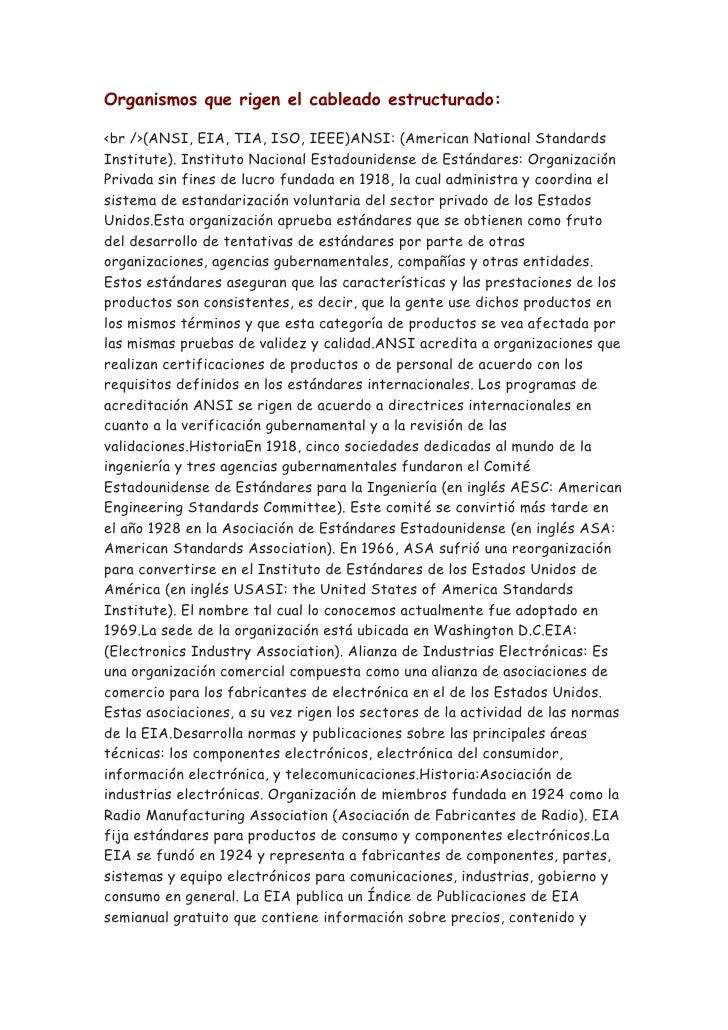 Organismos que rigen el cableado estructurado:<br />(ANSI, EIA, TIA, ISO, IEEE)ANSI: (American National StandardsInstitute...
