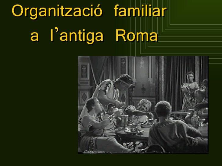 Organització familiar  a l'antiga Roma