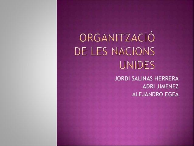 JORDI SALINAS HERRERA ADRI JIMENEZ ALEJANDRO EGEA