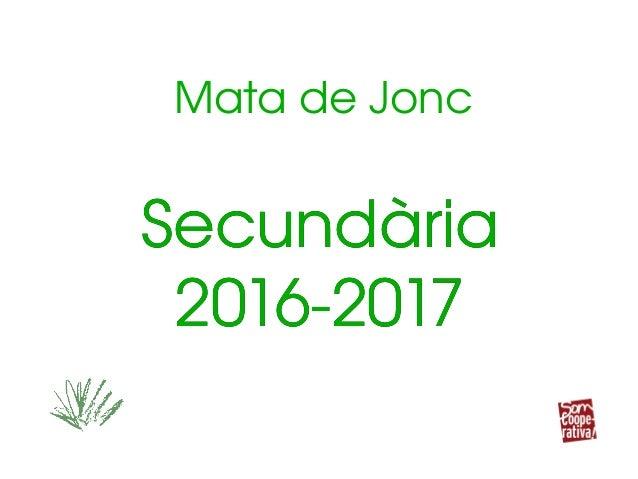 MatadeJonc Secundària 20162017 Secundària 20162017