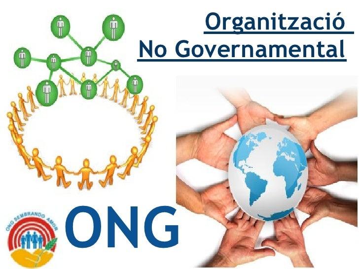 Organització  No Governamental     ONG