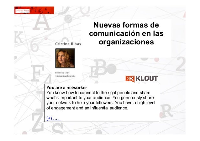 1Nuevas formas decomunicación en lasorganizacionesYou are a networkerYou know how to connect to the right people and share...