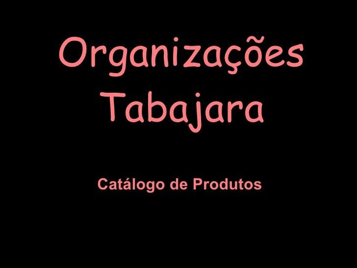 Organizações Tabajara Catálogo de Produtos