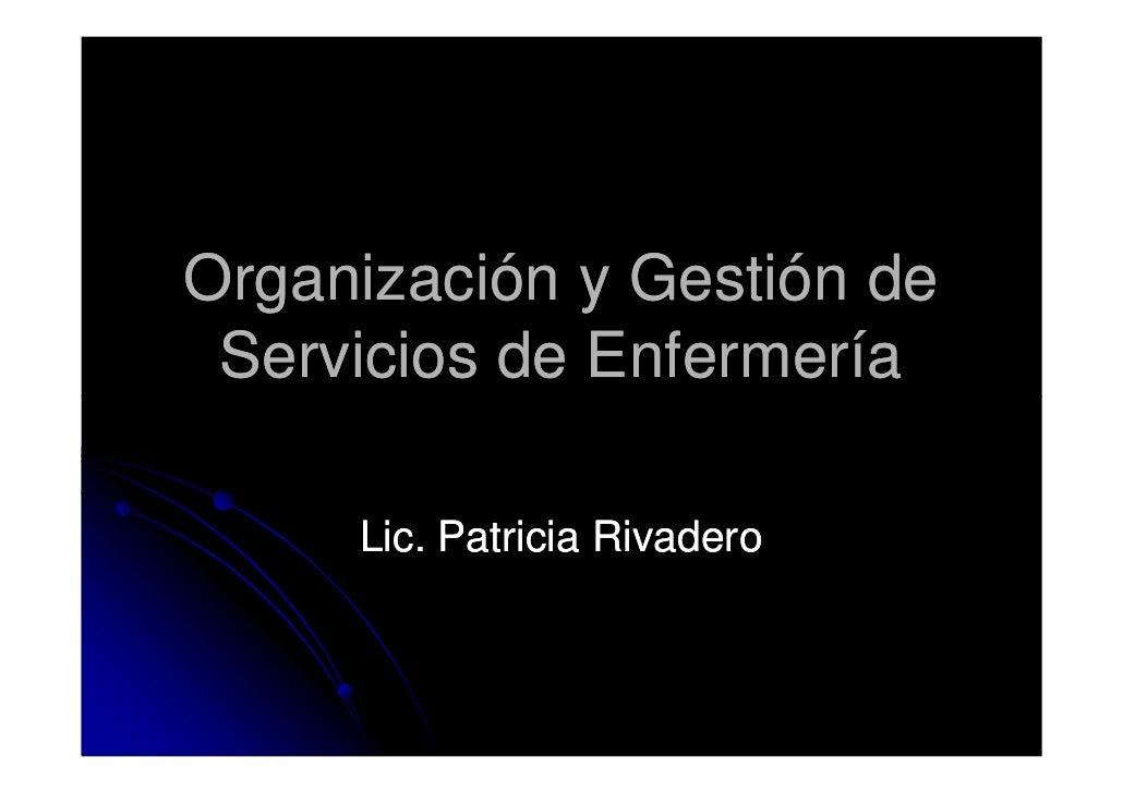 Organización y Gestión de Servicios de Enfermería     Lic. Patricia Rivadero
