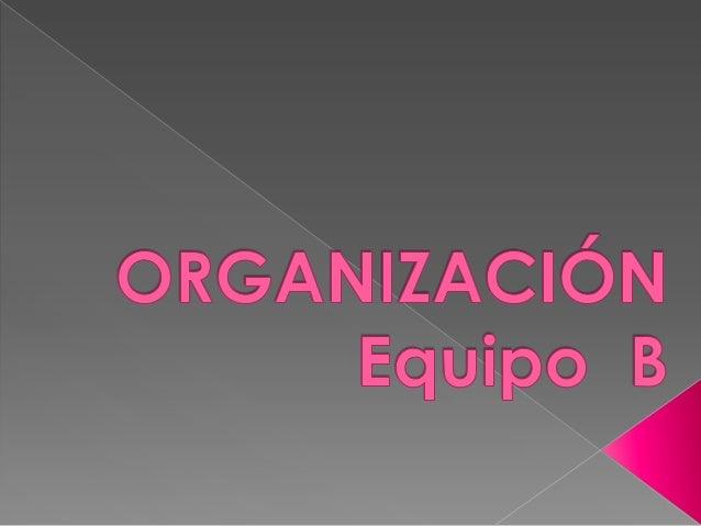   La palabra organización tiene tres acepciones; la primera, etimológicamente, proviene del griego órganon que significa ...