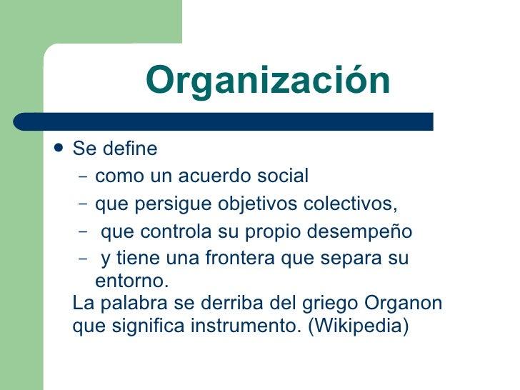 OrganizacióN, Caracteristicas Y Teorias Slide 2