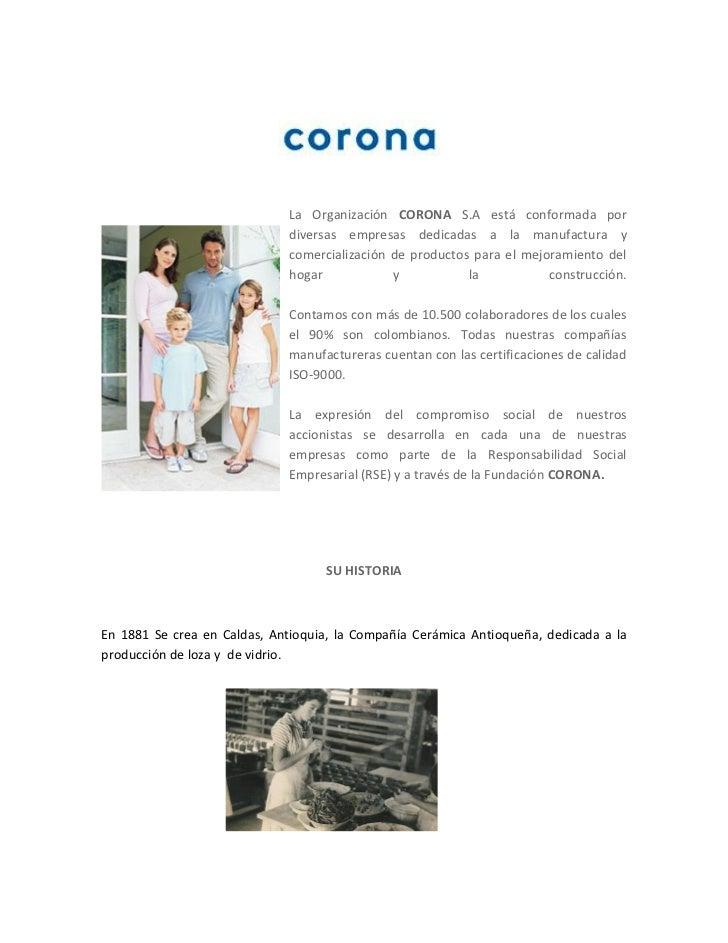 La Organización CORONA S.A está conformada por                              diversas empresas dedicadas a la manufactura y...