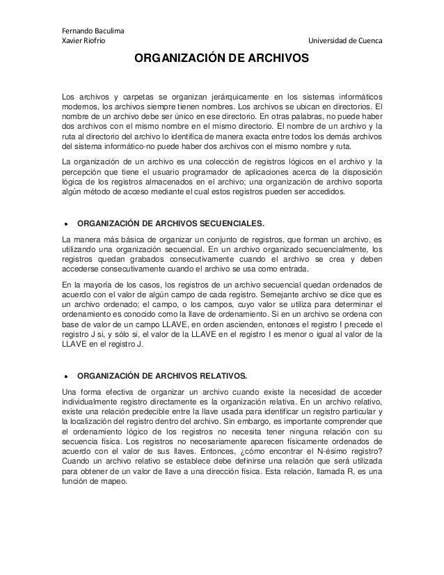 Fernando Baculima Xavier Riofrio Universidad de Cuenca ORGANIZACIÓN DE ARCHIVOS Los archivos y carpetas se organizan jerár...