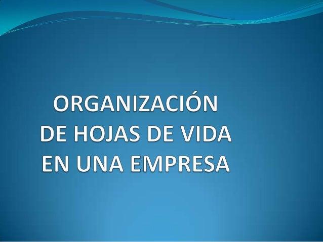 Organización de hojas de vida en una empresa