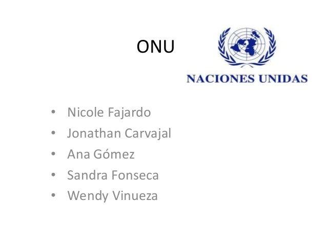 ONU•   Nicole Fajardo•   Jonathan Carvajal•   Ana Gómez•   Sandra Fonseca•   Wendy Vinueza