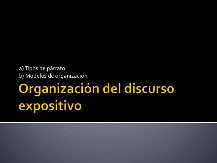 Organización del discurso expositivo<br />a) Tipos de párrafo<br />b) Modelos de organización<br />