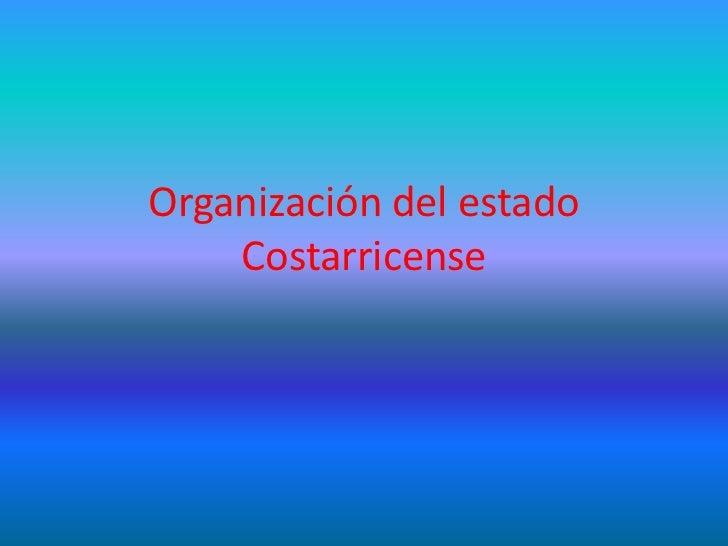 Organización del estado    Costarricense