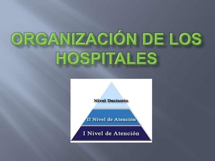 ORGANIZACIÓN DE LOS HOSPITALES<br />