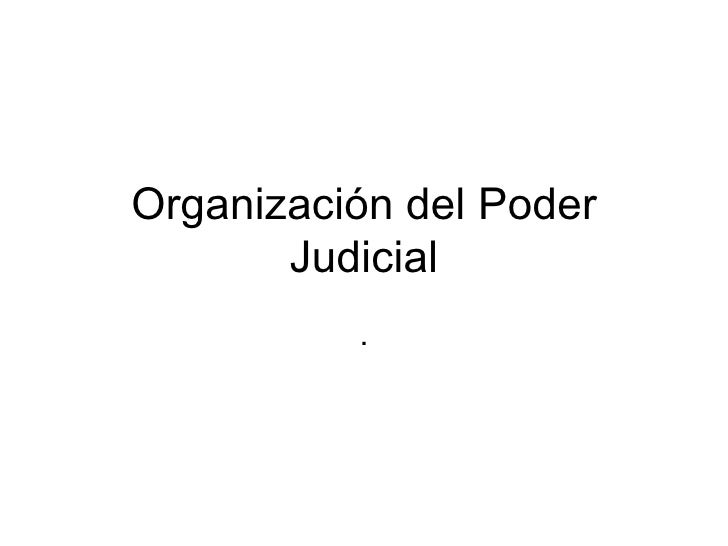 Organización del Poder Judicial .