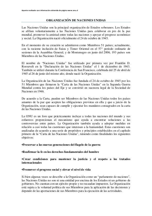 Apunte realizado con información obtenida de página www.onu.cl  ORGANIZACIÓN DE NACIONES UNIDAS Las Naciones Unidas son la...