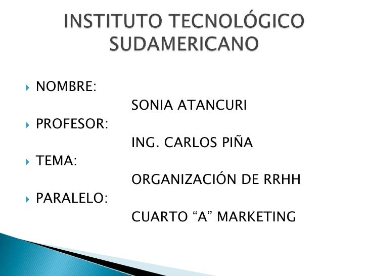 INSTITUTO TECNOLÓGICO SUDAMERICANO<br />NOMBRE:<br />SONIA ATANCURI<br />PROFESOR:<br />ING. CARLOS PIÑA<br />TEMA...