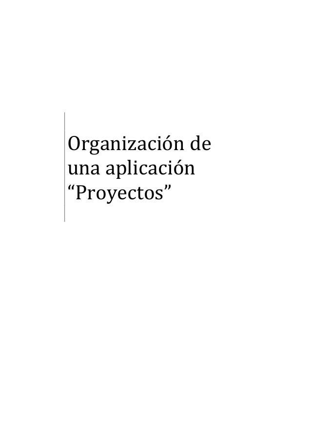 """Organización de una aplicación """"Proyectos"""""""
