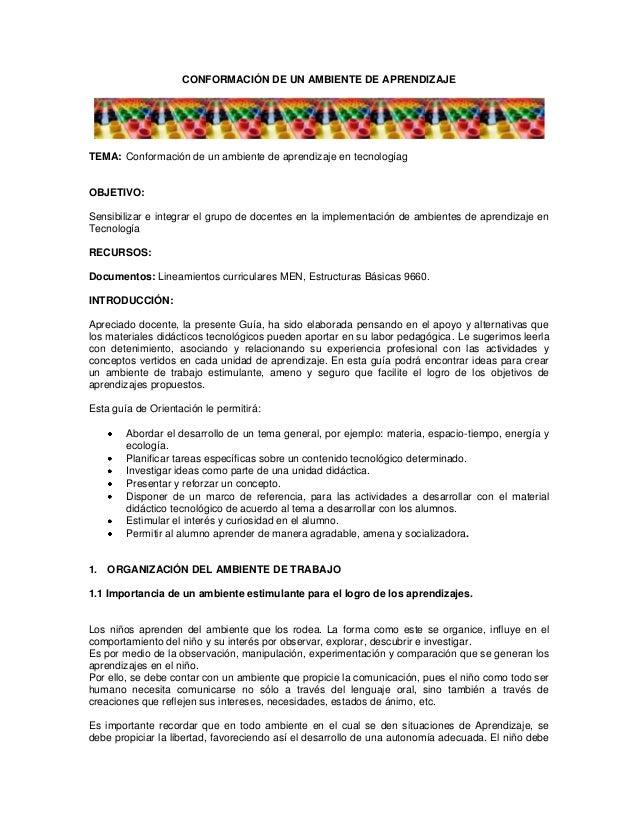 CONFORMACIÓN DE UN AMBIENTE DE APRENDIZAJE TEMA: Conformación de un ambiente de aprendizaje en tecnologíag OBJETIVO: Sensi...